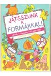 Játsszunk a formákkal!, Csengőkert kiadó, Gyermek- és ifjúsági könyvek