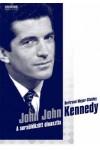 John John Kennedy (A sorsüldözött dinasztia)