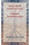 József Attila esztétikai írásai és Gadamer hermeneutikája *
