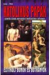 Katolikus pápák - eltitkolt bűnök és botrányok, Vagabund kiadó, Szórakoztató irodalom