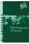 Történelem tételek - Új érettségi 2. kiadás (Új tipusú érettségi)