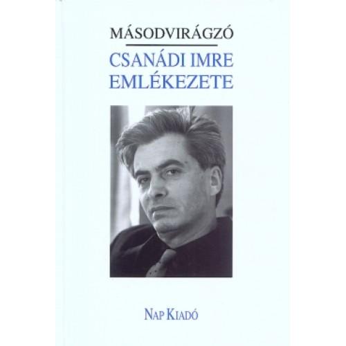 Csanádi Imre emlékezete - Másodvirágzó