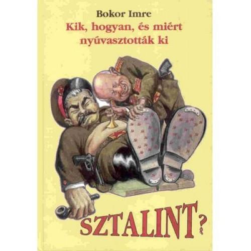 Kik, hogyan, és miért nyúvasztották ki Sztalint?