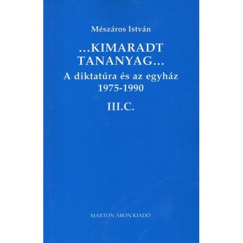 ...Kimaradt tananyag... (A diktatúra és az egyház 1975-1990 III/C