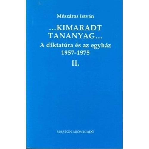 Kimaradt tananyag II. A diktatúra és az egyház 1957-1975