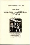 Komárom nyomdászat- és sajtótörténete 1705-1849, KT kiadó, Történelem