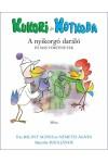 Kukori és Kotkoda. A nyikorgó daráló és más történetek
