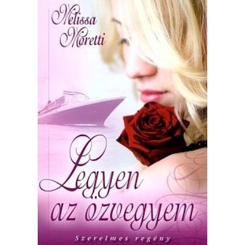 Legyen az özvegyem (Melissa Moretti)