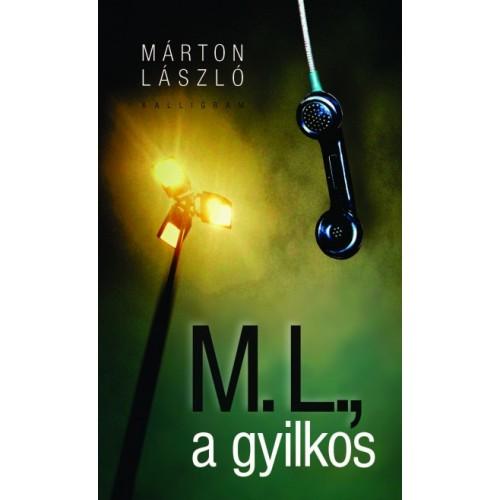 M. L., a gyilkos