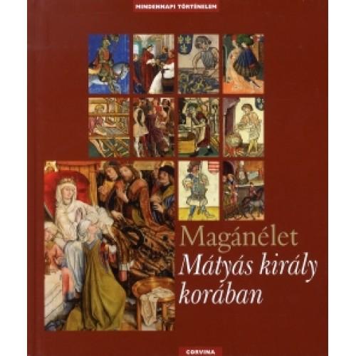 Magánélet Mátyás király korában