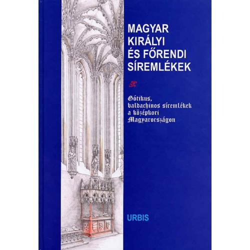 Magyar királyi és főrendi síremlékek - nagy tételben egy csomagban