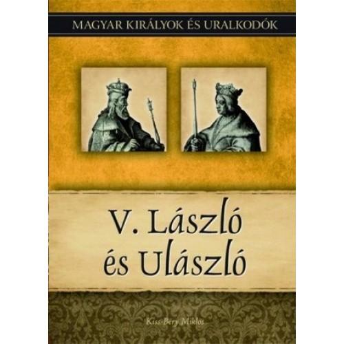 Magyar királyok és uralkodók 12. V. László és Ulászló