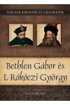 Magyar királyok és uralkodók 20. Bethlen Gábor és I. Rákóczi György