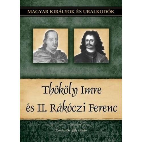 Magyar királyok és uralkodók 23. Thököly Imre és II. Rákóczi Fer
