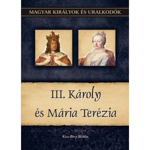 Magyar királyok és uralkodók 24. III. Károly és Mária Terézia