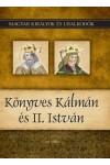 Magyar királyok és uralkodók 5. Könyves Kálmán és II. István