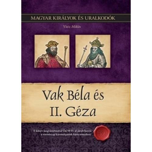 Magyar királyok és uralkodók 6. Vak Béla és II. Géza