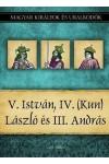 Magyar királyok és uralkodók 9. V. István, IV. (Kun) László és III. András