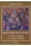 Magyar mondák a török világból és a kuruc korból, Móra kiadó, Gyermek- és ifjúsági könyvek