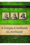 Magyar királyok és uralkodók 16. II. Mátyás, II. Ferdinánd, III., Duna International kiadó, Életrajz