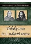 Magyar királyok és uralkodók 23. Thököly Imre és II. Rákóczi Fer, Duna International kiadó, Életrajz