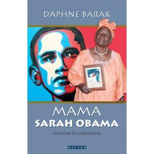 Mama Sarah Obama – Álmaink és gyökereink