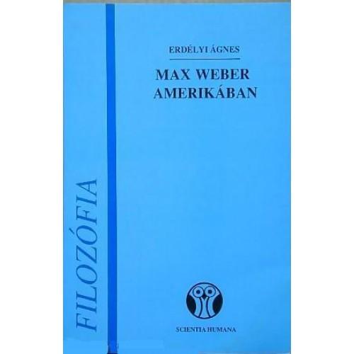 Max Weber Amerikában