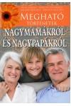 Megható történetek nagymamákról és nagypapákról, Novella kiadó, Család és párkapcsolat