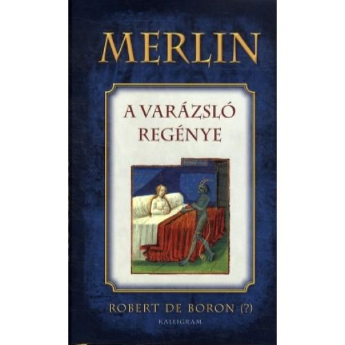 Merlin - A varázsló regénye