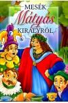 Mesék Mátyás királyról (Puedlo Kiadó)