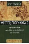 Mester, ébren vagy?, Kalligram kiadó, Filozófia