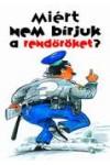Miért nem bírjuk a rendőröket?
