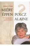 Miért éppen Polcz Alaine