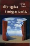 Miért gyáva a magyar színház