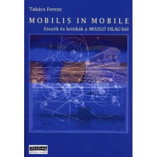 Mobilis in mobile (Esszék és kritikák a Mozgó Világ-ból)