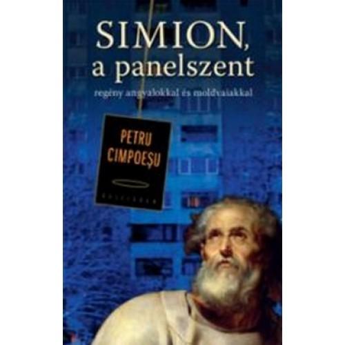 Simion, a panelszent - Regény angyalokkal és moldvaiakkal