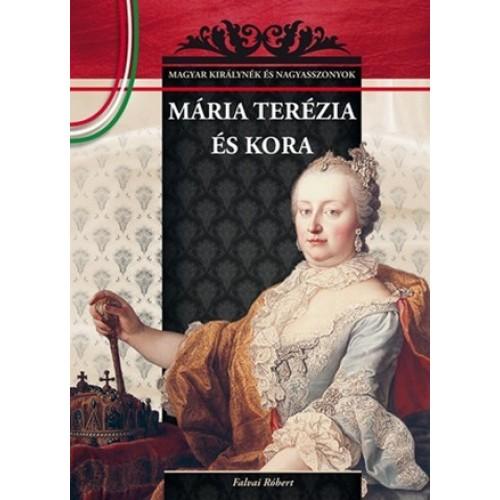 Mária Terézia és kora Magyar királynék és nagyasszonyok 17.