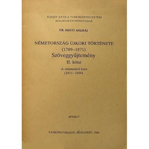 Németország újkori története (1789-1871) szöveggyűjtemény II.