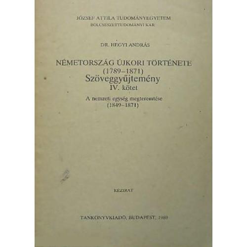 Németország újkori története (1789-1871) szöveggyűjtemény IV., Nemzeti Tankönyvkiadó kiadó, Történelem