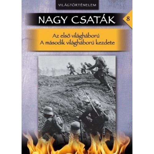 Nagy csaták 8., Világtörténelem Az első világháború - A második világháború kezdete