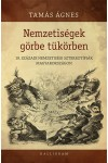 Nemzetiségek görbe tükörben – 19. századi nemzetiségi sztereotípiák Magyarországon