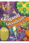 Origami lakásdíszítés (Családi füzetek)