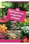 Otthonunk növényei 12. Kétnyári és hagymás virágok