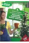 Otthonunk növényei 5. – Különleges szobanövények: húsevők, kaktu