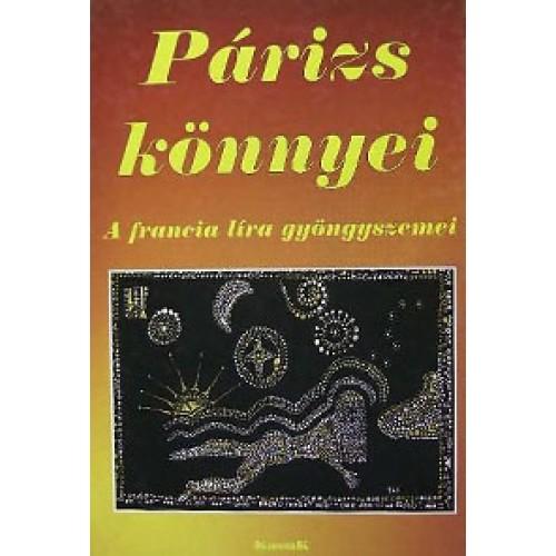 Párizs könnyei (A francia líra gyöngyszemei)