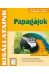 Papagájok (Kisállataink)