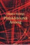 Philoktétésztől Ariónig I-II.