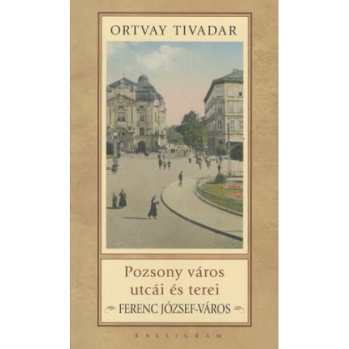 Pozsony város utcái és terei - Ferenc József-város *