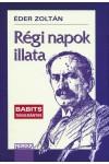 Régi napok illata (Babits-tanulmányok), Mundus kiadó, Nyelv- és irodalomtudomány