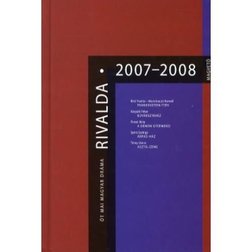 Rivalda 2007-2008 (Öt mai magyar dráma)